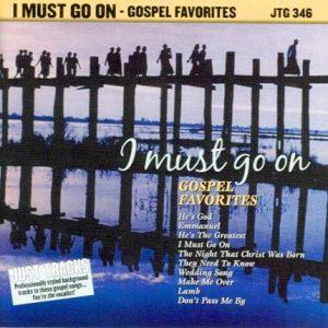 I Must Go On - Gospel Favorites – Karaoke Playbacks - CD-Frontcover
