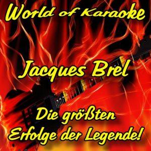 Die größten Erfolge von Jacues Brel als Karaoke Playbacks