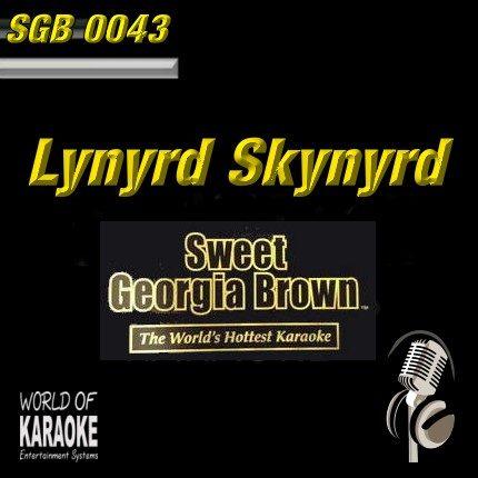 Sweet Georgia Brown Karaoke - SGB0043 - Lynyrd Skynyrd