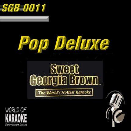 Sweet Georgia Brown - SGB0011 – Pop Deluxe – Top Karaoke Playbacks
