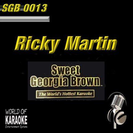 Sweet Georgia Brown Karaoke - SGB0013 - Ricky Martin Playbacks