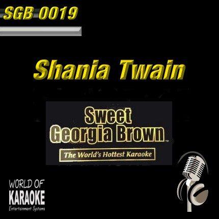Sweet Georgia Brown - SGB0019 – Shania Twain – Best of Karaoke Playbacks